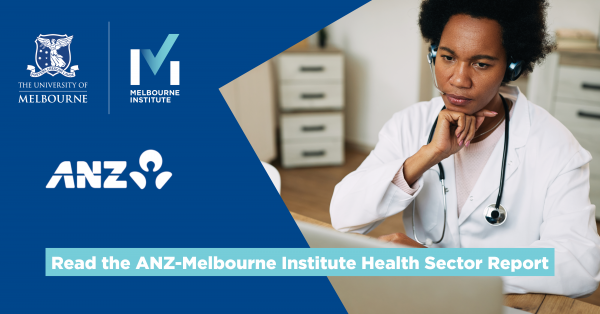 Read the ANZ-Melbourne Institute Health Sector report